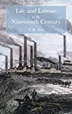 Life and Labour in the Nineteenth Century, C. R. Fay, 1845880323