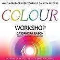 Colour Workshop Speech by Cassandra Eason Narrated by Cassandra Eason