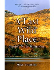 A Last Wild Place: Seasons in the Wilderness