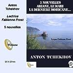 Ariane et 4 autres nouvelles | Anton Tchekhov