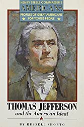 Thomas Jefferson and the American Ideal (Henry Steele Commager's Americans Series)