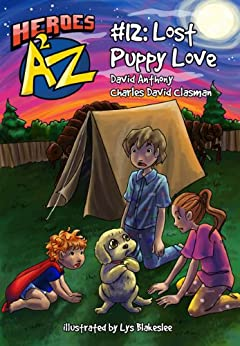 Heroes A2Z #12: Lost Puppy Love (Heroes A to Z, A Funny Chapter Book Series For Kids) by [Anthony, David, David Clasman, Charles]