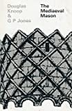 img - for The mediaeval mason;: An economic history of English stone building in the later middle ages and early modern times, book / textbook / text book