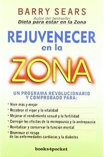 Rejuvenecer en la zona (Spanish Edition) (Books4pocket Crecimiento y Salud) by Barry