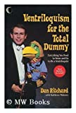 Ventriloquism for the Total Dummy, Dan Ritchard and Kathleen Moloney, 039475638X