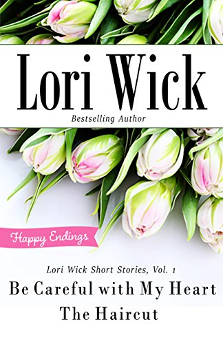 Lori Wick Short Stories, Vol. 1: Be Careful with My Heart, The Haircut