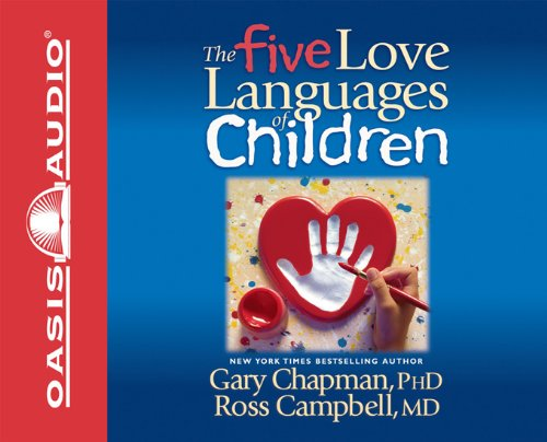 The 5 Love Languages of Children by Chapman, Gary/ Campbell, Ross
