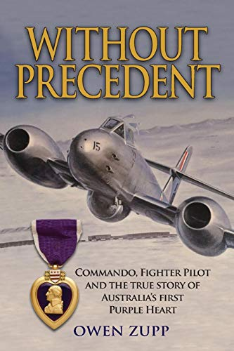 Without Precedent: Commando, Fighter Pilot and the true story of Australia's first Purple ()