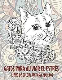 Gatos para aliviar el estrés - Libro de colorear para adultos