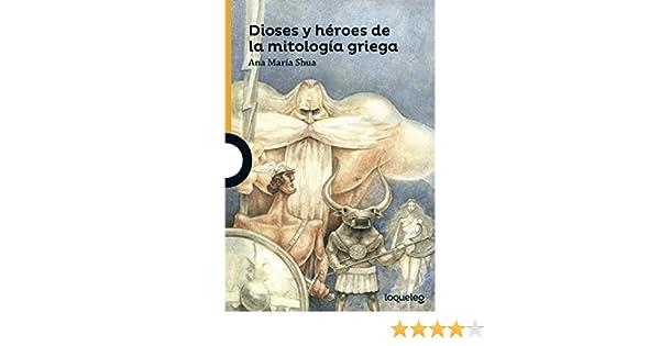 Dioses y héroes de la mitología griega: Amazon.es: Ana Maria Schoua: Libros