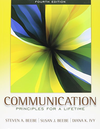 Communication: Principles for a Lifetime with MyCommunicationLab (4th Edition)