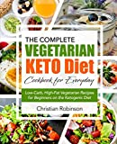 img - for Keto Diet Cookbook: The Complete Vegetarian Keto Diet Cookbook for Everyday | Low-Carb, High-Fat Vegetarian Recipes for Beginners on the Ketogenic Diet (Keto Diet Vegetarian Cookbook) book / textbook / text book