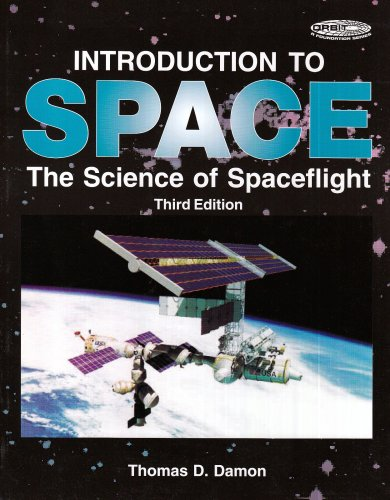Introduction to Space: The Science of Spaceflight (Orbit, a Foundation Series)