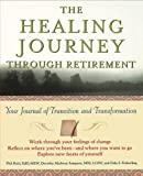 img - for The Healing Journey Through Retirement: Your Journal of Transition and Transformation by Phil Rich (1999-11-29) book / textbook / text book
