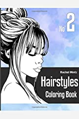 Hairstyles Coloring Book - No' 2: Women Models With Beautiful Hair Designs For Girls, Teenagers & Adults Paperback