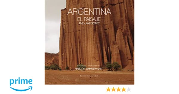 Argentina. The Landscape: Marcos Zimmermann, Ediciones Lariviere: 9789879395455: Amazon.com: Books