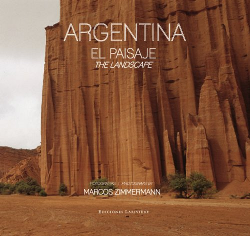 Argentina. The Landscape Hardcover – August 3, 2011