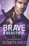Brave & Beautiful (Sassy Boyz Book 3)