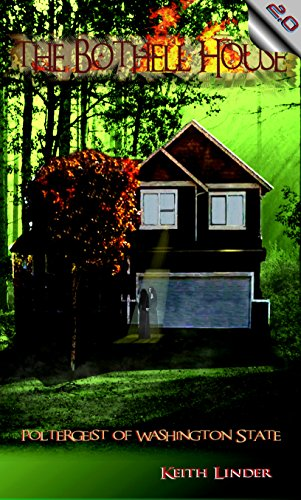 Book: The Bothell Hell House - Poltergeist of Washington [Kindle edition] State by Keith Linder