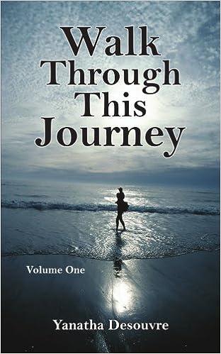 Walk Through This Journey: Volume One: 1