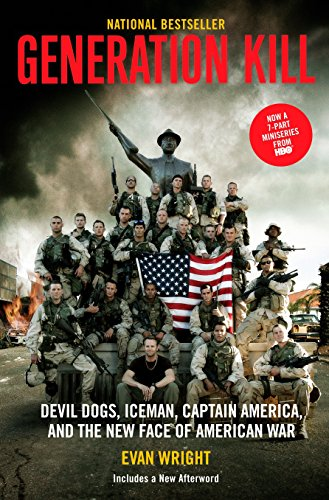 Military Series - Generation Kill: Devil Dogs, Ice Man, Captain America, and the New Face of American War
