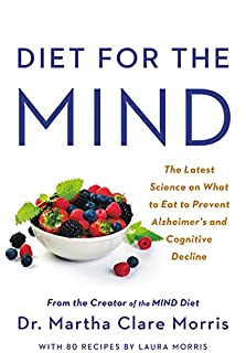 Book Cover: Diet for the MIND: The Latest Science on What to Eat to Prevent Alzheimer's and Cognitive Decline -- From the Creator of the MIND Diet