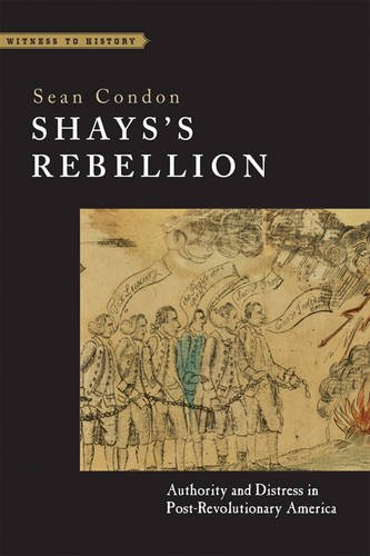 Shays's Rebellion: Authority and Distress in Post-Revolutionary America (Witness to History)