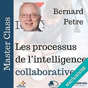 Les processus de l'intelligence collaborative | Livre audio Auteur(s) : Bernard Petre Narrateur(s) : Bernard Petre