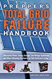 Prepper's Total Grid Failure Handbook: Alternative