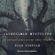 The Slenderman Mysteries: An Internet Urban Legend Comes to Life Audiobook by Nick Redfern Narrated by Shaun Grindell
