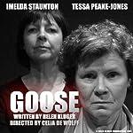 Goose (Dramatised) | Helen Kluger
