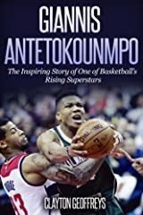 Giannis Antetokounmpo: The Inspiring Story of One of Basketball's Rising Superstars (Basketball Biography Books) Paperback