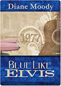 Blue Like Elvis by Diane Moody ebook deal