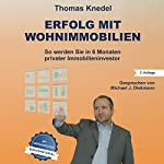 Erfolg mit Wohnimmobilien: So werden Sie in 6 Monaten privater Immobilieninvestor | Thomas Knedel