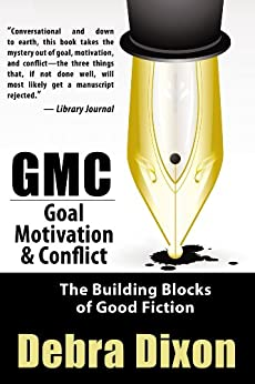 GMC: Goal, Motivation, and Conflict by [Dixon, Debra]