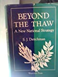 Beyond the Thaw : A New National Strategy, Deitchman, S. J., 081331108X