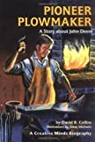 img - for Pioneer Plowmaker: A Story About John Deere (Creative Minds Biographies) (Creative Minds Biography (Paperback)) by David R. Collins (1990-10-01) book / textbook / text book