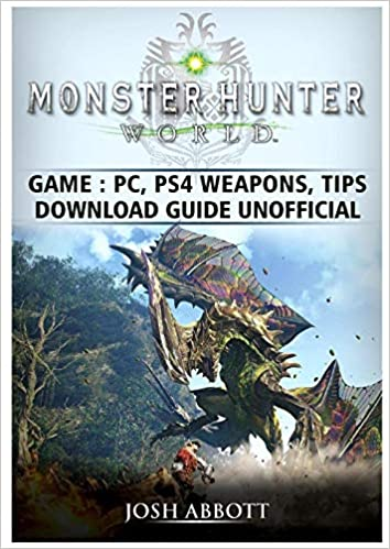 Buy Monster Hunter World Game, PC, PS4, Weapons, Tips
