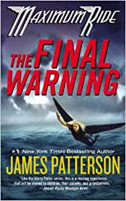 maximum ride the final warning Maximum ride #4 the final warning by james patterson grades 6-8 genre  maximum ride&quot series, fourteen-year-old max and the flock work in antarctica to fight global warming — earth's biggest threat — while also battling against a villain who plans to capture them and sell them at auction to the highest bidder save to list.