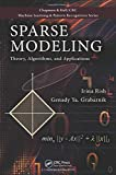 Sparse Modeling: Theory, Algorithms, and Applications (Chapman & Hall/Crc Machine Learning & Pattern Recognition)