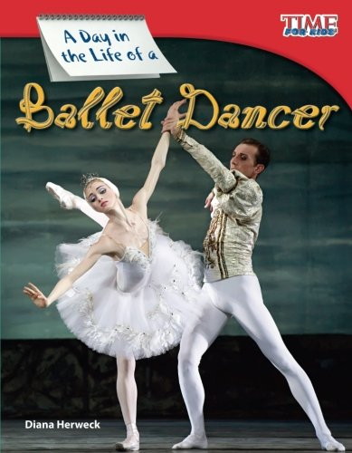 A Day in the Life of a Ballet Dancer (TIME FOR KIDS® for sale  Delivered anywhere in USA