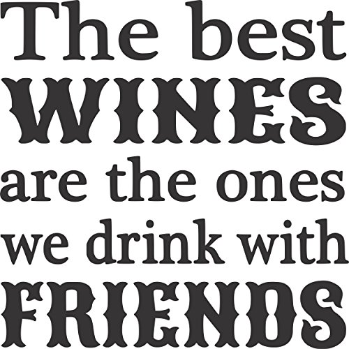 Apollo's Products The Best Wines are The Ones We Drink with Friends - Wall Vinyl Decal Covering (14 X 14 Inches) ()