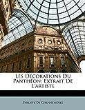 Les Décorations du Panthéon, Philippe De Chennevières, 1148552863