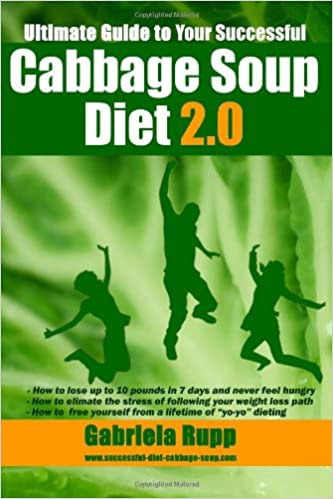 Cabbage Soup Diet 2.0 - The Ultimate Guide
