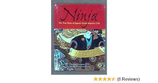 Ninja: The True Story of Japans Secret Warrior Cult by ...