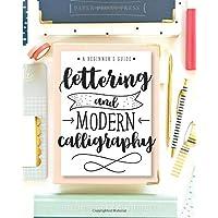 Letras y caligrafía moderna: Una guía para principantes en el arte de diseñar letras y escribir en diferentes caligrafías