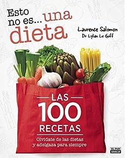 Esto no es una dieta. Las 100 recetas (Spanish Edition)