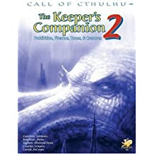 The Keeper's Companion 2: Prohibition, Firearms, Tomes, & Creatures (Call of Cthulhu roleplaying) (Call of Cthulhu Roleplaying, 2395)