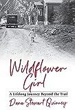Wildflower Girl: A Lifelong Journey Beyond the Trail