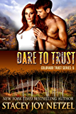Dare to Trust (Colorado Trust Series Book 5)